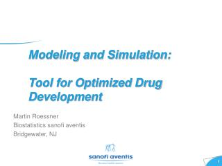 Modeling and Simulation:   Tool for Optimized Drug Development