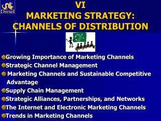 VI MARKETING STRATEGY: CHANNELS OF DISTRIBUTION