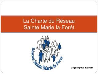 La Charte du R seau  Sainte Marie la For t