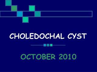 CHOLEDOCHAL CYST