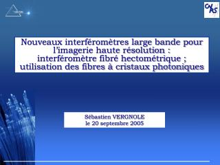 Nouveaux interf rom tres large bande pour l imagerie haute r solution :  interf rom tre fibr  hectom trique ; utilisatio