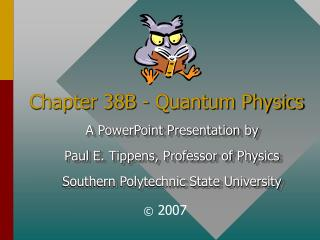 Chapter 38B - Quantum Physics