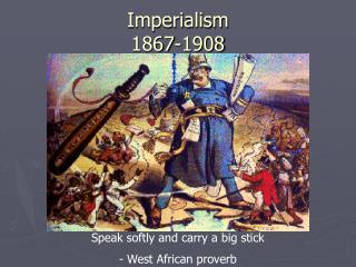 Imperialism 1867-1908