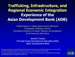 Trafficking, Infrastructure, and Regional Economic Integration Experience of the  Asian Development Bank ADB