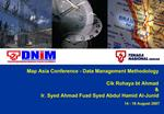Map Asia Conference - Data Management Methodology  Cik Rohaya bt Ahmad    Ir. Syed Ahmad Fuad Syed Abdul Hamid Al-Junid
