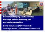 Ber cksichtigung verkehrlicher Belange bei der Planung von Autobahnbaustellen Bolko Schumann ASV Frankfurt Christoph M l