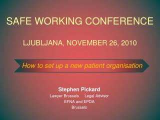SAFE WORKING CONFERENCE  LJUBLJANA, NOVEMBER 26, 2010