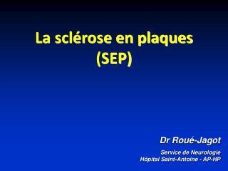 Dr Rou -Jagot Service de Neurologie                                                                          H pital Sai