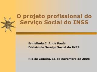 O projeto profissional do   Servi o Social do INSS