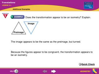 Does the transformation appear to be an isometry Explain.
