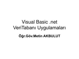 Visual Basic  VeriTabani Uygulamalari