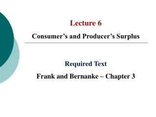 Lecture 6 Consumer s and Producer s Surplus