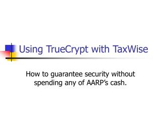 Using TrueCrypt with TaxWise