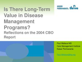 Is There Long-Term Value in Disease Management Programs  Reflections on the 2004 CBO Report