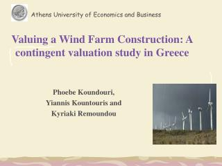 Valuing a Wind Farm Construction: A contingent valuation study in Greece