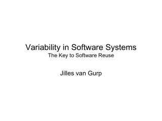 Variability in Software Systems The Key to Software Reuse