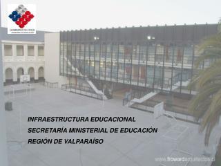 INFRAESTRUCTURA EDUCACIONAL SECRETAR A MINISTERIAL DE EDUCACI N REGI N DE VALPARA SO
