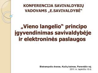 Vieno langelio  principo igyvendinimas savivaldybeje ir elektronines paslaugos