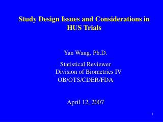 Study Design Issues and Considerations in HUS Trials