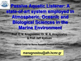 Passive Aquatic Listener: A state-of-art system employed in Atmospheric, Oceanic and Biological Sciences in the Marine E
