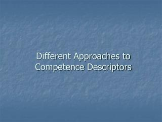 Different Approaches to Competence Descriptors