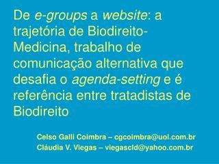 De e-groups a website: a trajet ria de Biodireito-Medicina, trabalho de comunica  o alternativa que desafia o agenda-set