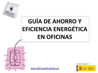 GU A DE AHORRO Y EFICIENCIA ENERG TICA EN OFICINAS
