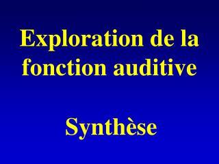 Exploration de la fonction auditive