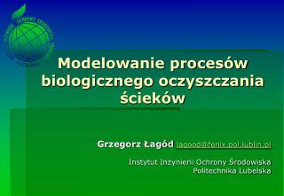 Modelowanie proces w biologicznego oczyszczania sciek w