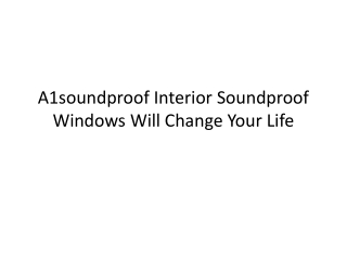 A1soundproof Interior Soundproof Windows Will Change Your Li