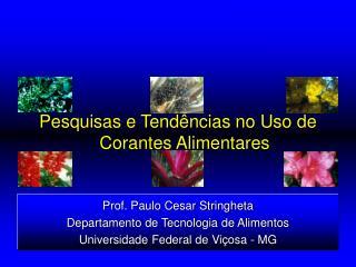 Prof. Paulo Cesar Stringheta Departamento de Tecnologia de Alimentos Universidade Federal de Vi osa - MG