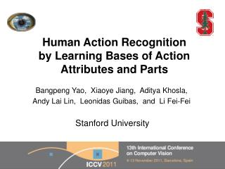 Human Action Recognition by Learning Bases of Action Attributes and Parts