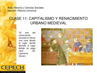 CLASE 11: CAPITALISMO Y RENACIMIENTO URBANO MEDIEVAL