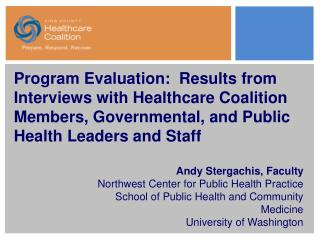 Program Evaluation:  Results from Interviews with Healthcare Coalition Members, Governmental, and Public Health Leaders