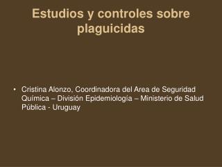 Estudios y controles sobre plaguicidas