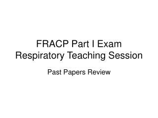 FRACP Part I Exam Respiratory Teaching Session