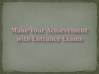 Make Your Achievement with Entrance Exams