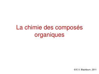 La chimie des compos s organiques