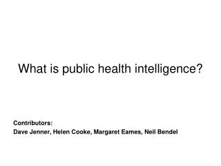 What is public health intelligence