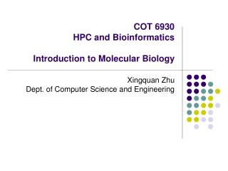 COT 6930 HPC and Bioinformatics  Introduction to Molecular Biology