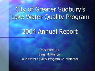 City of Greater Sudbury s  Lake Water Quality Program