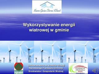 Dofinansowano ze srodk w dotacji  Narodowego Funduszu Ochrony  Srodowiska i Gospodarki Wodnej