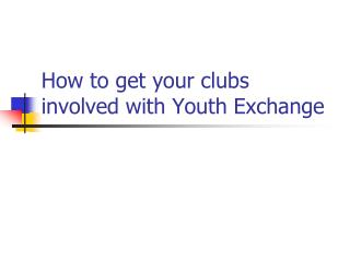How to get your clubs involved with Youth Exchange