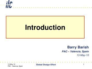 Barry Barish PAC   Valencia, Spain   13-May-10