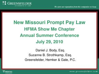 New Missouri Prompt Pay Law HFMA Show Me Chapter Annual Summer Conference July 29, 2010