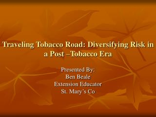 Traveling Tobacco Road: Diversifying Risk in a Post  Tobacco Era