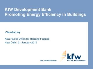KfW Development Bank Promoting Energy Efficiency in Buildings