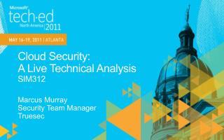 Cloud Security:  A Live Technical Analysis  SIM312