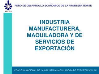 CONSEJO NACIONAL DE LA INDUSTRIA MAQUILADORA DE EXPORTACI N, AC