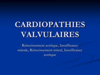 CARDIOPATHIES VALVULAIRES